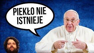 Papież Franciszek SZOKUJE - Piekła NIE MA. Nie ma Życia po Życiu dla GRZESZNIKÓW - Komentator