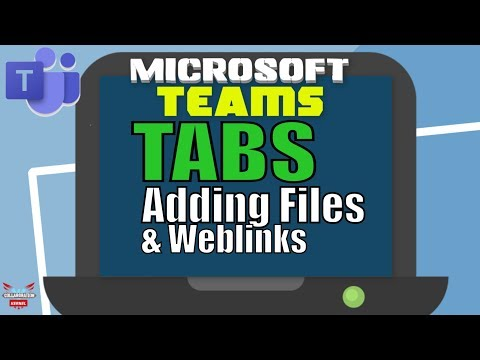 Microsoft Teams Using Tabs (adding Files And Links) Microsoft Teams Tutorial
