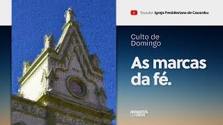 Culto de Domingo - As marcas da fé (23/08/2020)