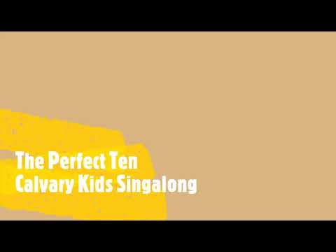 The Perfect Ten:  Calvary Kids Singalong