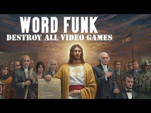 Word Funk #196: Death to All Video Games