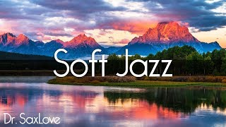 Soft Jazz • Smooth Jazz Saxophone Instrumental Music for Relaxing and Study