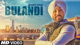 Bulandi: Daljinder Sangha (Full Song) | Shiva Malik | Ravi Raj | Latest Punjabi Songs 2017