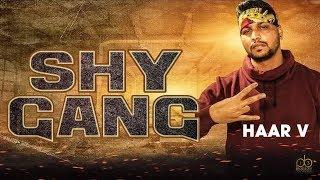 shy-gang-song-haar-v-jaggi-sanghera---kv-singh-letest-punjabi-songs