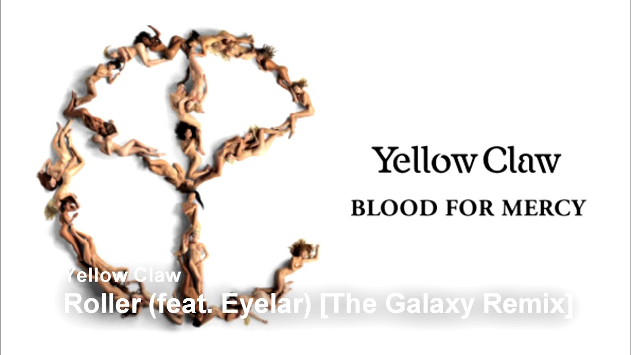 Yellow claw roller feat eyelar