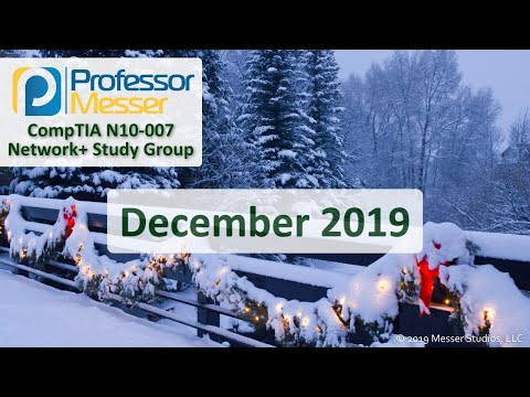 Professor Messer's Network+ Study Group - December 2019