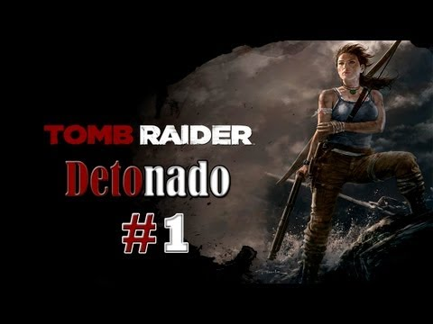 Tomb Raider 2013 Detonado Parte 1 -  Um Novo Começo!! - PT-BR PS3/XBOX360/PC