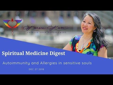 Spiritual Medicine Digest December 27 2018: Autoimmunity and Allergies in sensitive souls