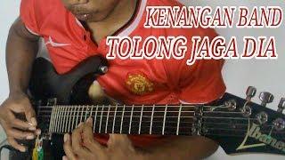 KENANGAN BAND-TOLONG JAGA DIA (COVER GITAR)