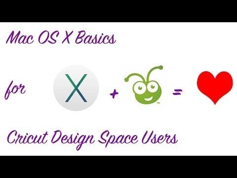 Mac OSX Basics Tutorial for Cricut Design Space Users