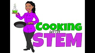 Cooking with STEM!
