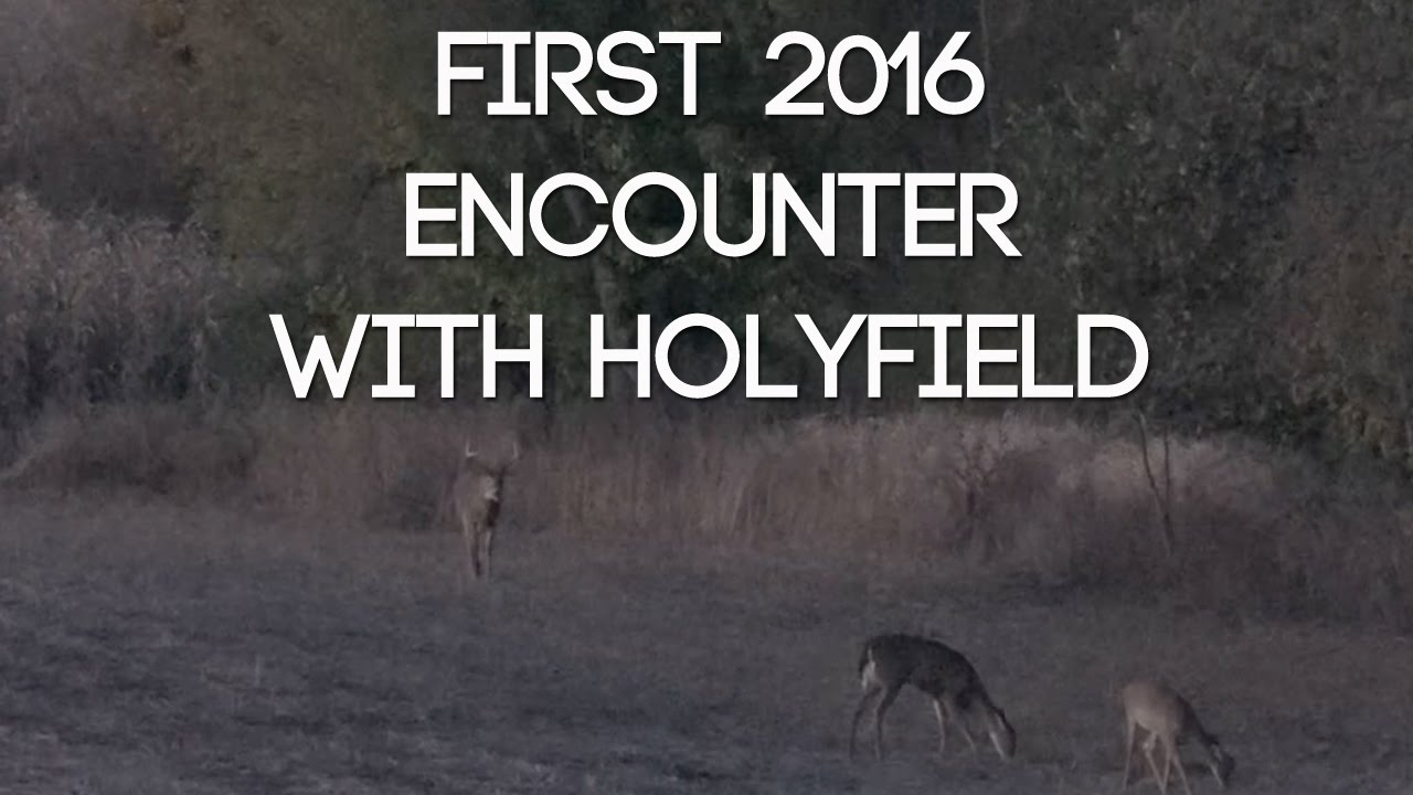 My First 2016 Close Call With Holyfield - #WiredToHuntWeekly 16 ...