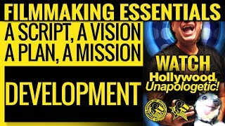 "HOLLYWOOD UNAPOLOGETIC! - ""A Script, A Vision, A Plan, A Mission: Development"""
