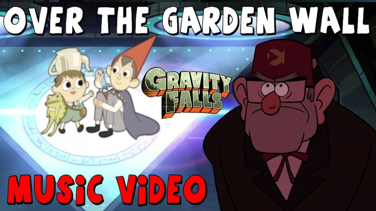 Gravity Falls Over The Garden Wall Into The Unknown Music Video