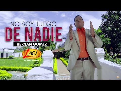 No soy juego de nadie - Hernán Gómez.