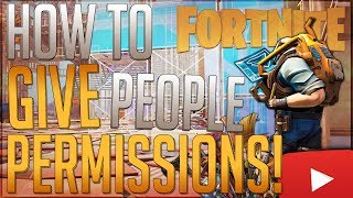 FORTNITE: How To Give Building Permissions To Anyone! | Allow Others To Build In Your Base!