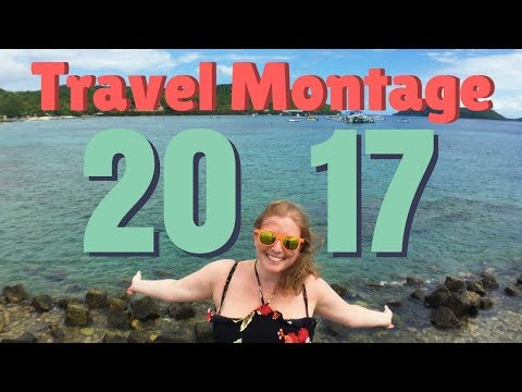 TRAVEL Montage 2017! | Footsteps on the Globe