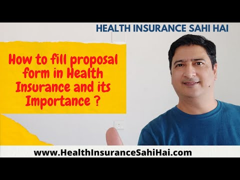 How to fill proposal form in Health Insurance and its Importance  ?