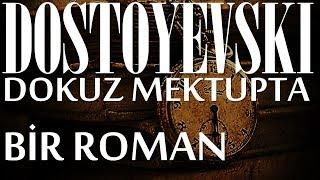 """""""Dokuz mektupta bir roman"""" DOSTOYEVSKİ sesli kitap tek parça Akın ALTAN"""