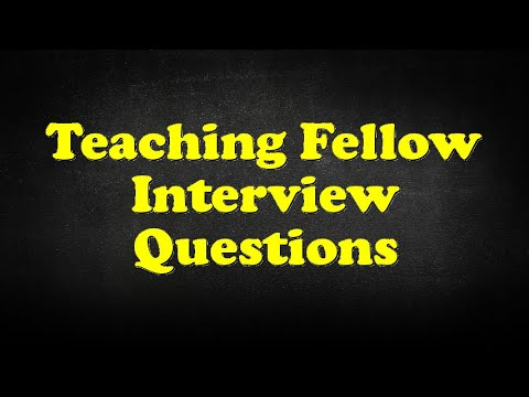 Teaching Fellow Interview Questions