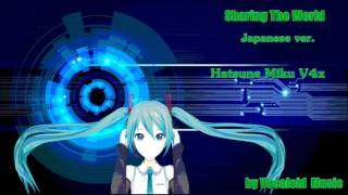 Sharing The World (Japanese ver.) - 【Hatsune Miku V4x】  by Vocaloid Music 01 thumbnail