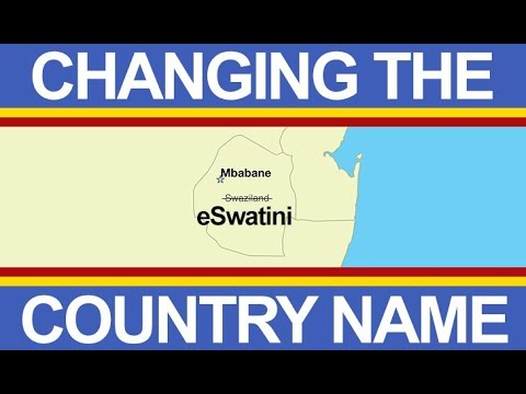 Swaziland Becomes eSwatini - Why Countries Change Names