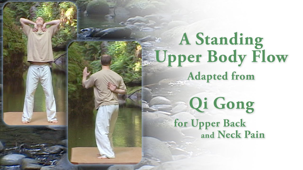 Qi Gong For Upper Back Pain Short Standing Routine Youtube