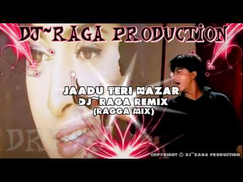 Jaadu Teri Nazar - DJ~Raga Remix - YouTube