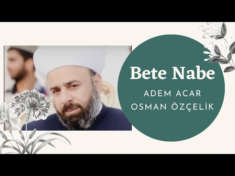 Haznevi (Adem&Osman) Bete Nabe