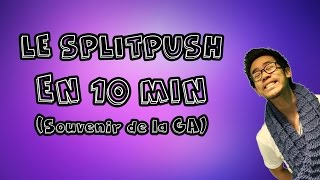LE SPLITPUSH EN 10 MIN! - Souvenir de la Gamers Assembly