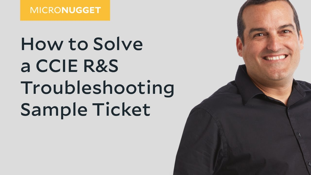 MicroNugget: How to Solve CCIE R&S Troubleshooting Sample Ticket