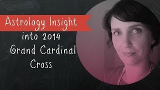 Astrological insight into 2014 - Astrology - Grand Cardinal Cross