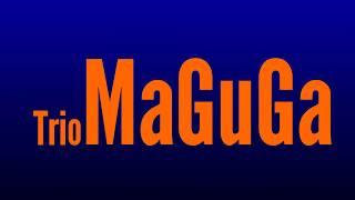 Trio MaGuGa