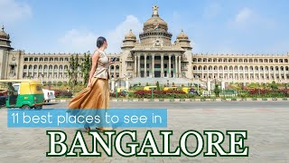 11 Best BANGALORE PLACES to see | TRAVEL VLOG IV