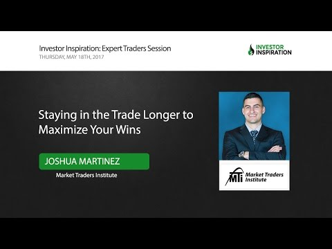 Staying in the Trade Longer to Maximize Your Wins | Joshua Martinez