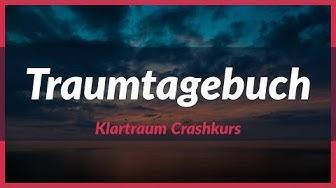 Klartraum How To | Traumtagebuch aber richtig!