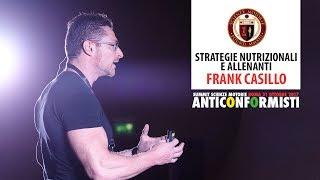 Estratto Summit 2017 FRANK CASILLO - Strategie Nutrizionali e Allenanti
