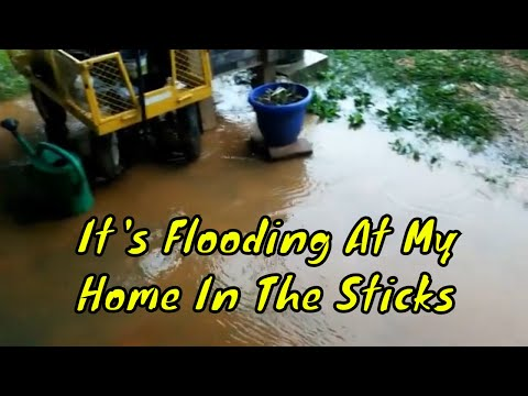It's Flooding At My Home In The Sticks