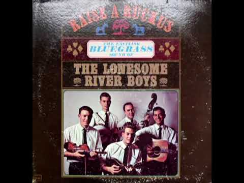 Raise A Ruckus [1963] - The Lonesome River Boys