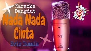 Download Karaoke Nada-Nada Cinta - Evie Tamala (Karaoke Dangdut Lirik Tanpa Vocal)