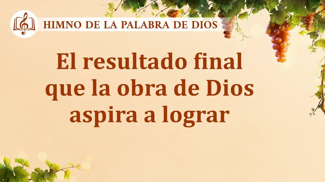 Canción cristiana   El resultado final que la obra de Dios aspira a lograr