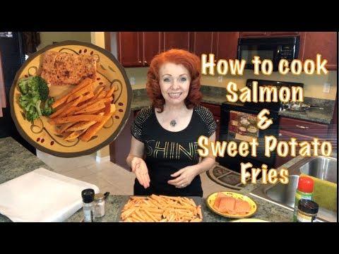 How To Cook Non-Fishy Tasting Salmon And Sweet Potato Fries