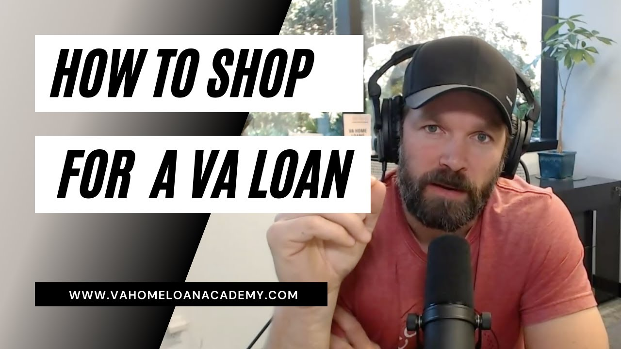 How to shop for a VA Home Loan...