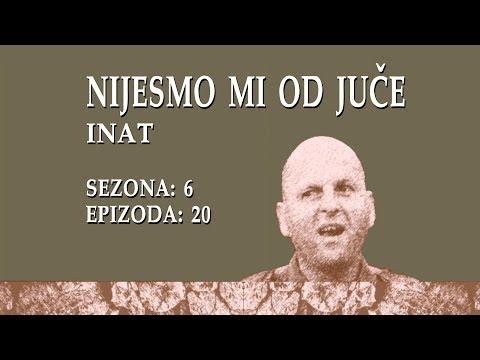Nijesmo mi od juce - Inat (BN Televizija 2019)