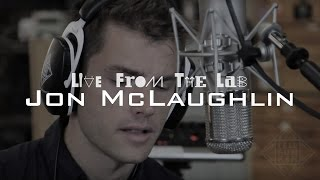 """LIVE FROM THE LAB - Jon McLaughlin - """"I Want You Anyway"""""""