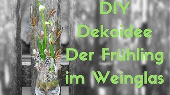 Dekoidee mit Weinglas -  Frühlingsdeko mit Märzebecher - DIY Frühling 2018