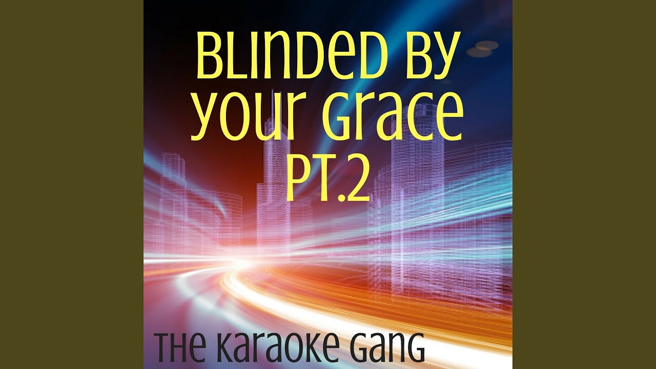 Download Blinded By Your Grace Pt. 2 (Karaoke Version) (Originally Performed by Stormzy and MNEK)