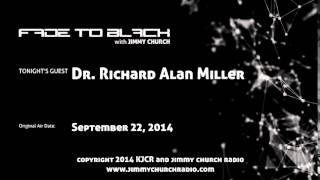 Ep.129 FADE to BLACK Jimmy Church w/ Dr. Richard Alan Miller THE REAL X-Files LIVE on air