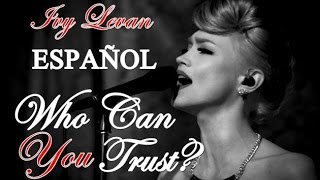 Ivy Levan - Who Can You Trust (Español)