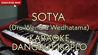 Sotya - KARAOKE DANGDUT KOPLO (Dru Wendra Wedhatama )